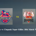 Dindigul Dragons VS  Chepauk Super Gillies 08 13 17 06:45PM