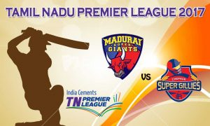 Madurai Super Giant   VS  Chepauk Super Gillies 06 08 17  06:45PM